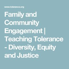 Family and Community Engagement | Teaching Tolerance - Diversity, Equity and Justice