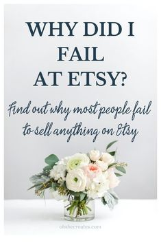 Why most people fail at selling on Etsy - Oh She Creates - - Like most sellers, I began selling on Etsy with big dreams. Find out here the main reasons why most sellers fail to sell Etsy, including me.
