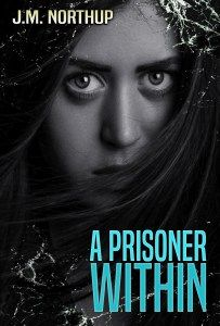 J.M. Northup: A PRISONER WITHIN IS ONLY 99¢!