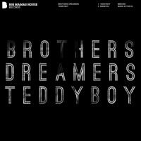 Brothers Dreamers - Teddyboy Beatport: http://btprt.dj/1Owyw06 iTunes: http://apple.co/1GHBhUg Amazon: http://amzn.to/1Ndreez