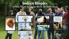 Indian Biopics Which Were Actually Made At Hollywood.