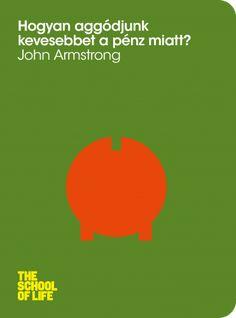 Hogyan aggódjunk kevesebbet a pénz miatt? School, Books, Life, Libros, Book, Schools, Book Illustrations, Libri