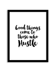 Download and print this free printable Good Things Come to Those Who Hustle wall art for your home or office! Directions: Unlock the files. Once you unlock the files (by sharing, liking, following), the download buttons will appear. Click the download button below to download the PDF file. Press print. PERMITTED USE: This file is...