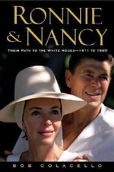 Ronnie and Nancy: Their Path to the White House--1911 To 1980 HARDCOVER