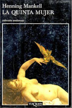 La quinta mujer Henning Mankell Kurt Wallander, Book Cover Design, Author, Books, Movie Posters, Beauty, Art, Revenge, Assassin