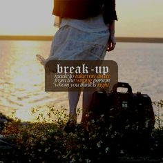 Break up...