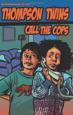 Thompson Twins Call the Cops by Lesa Hammond PhD, http://www.amazon.com/dp/0615665381/ref=cm_sw_r_pi_dp_gYG4qb1GTTT5A