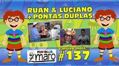 Ruan e Luciano, Pontas duplas e muito mais - Programa Zmaro 137