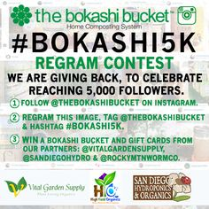 The Bokashi Bucket is hitting a big milestone on Instagram--5,000 followers! Following the instructions here and you can win your own Bokashi Bucket system and $75 worth of gift certificates!  Many thanks to all who made this possible!