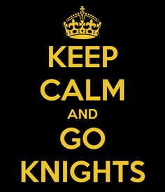 KEEP CALM AND GO KNIGHTS - KEEP CALM AND CARRY ON Image Generator - brought to you by the Ministry of Information