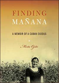 Mirta Ojito's riveting story of her own Mariel exodus experience was a crucial part of my research for A FALLING STAR.