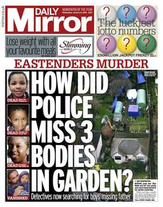 """Wednesday's Daily Mirror front page: How did police miss 3 bodies in garden? Lotto Numbers, Bbc, Wednesday, Police, Lose Weight, January 2016, Mirror, Bodies, Garden"