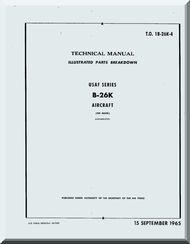 Douglas B-26 K Aircraft Illustrated Parts Breakdown  Manual  AN 01B-26B-4 , 1965
