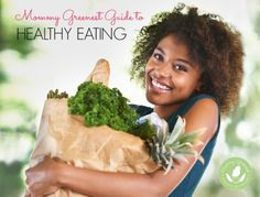 Mommy Greenest Guide to Healthy Eating - http://www.mommygreenest.com/mommy-greenest-guide-to-healthy-eating/