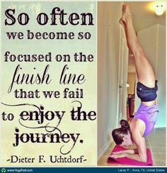 So Often We Become So Focused On The Finish Line That..