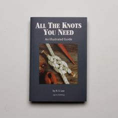 All The Knots You Need - Gives me an idea for making my own belts
