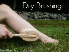 Dry Brushing: Improve Your Health in Just a Few Minutes a Day YES YES YES !!!