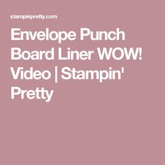 Envelope Punch Board Liner WOW! Video | Stampin' Pretty