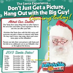 Get holiday pictures AND a TOTAL Santa Experience ONLY at The Inflatable Fun Factory :)  Call us at 471-5867 to pre-book your party or group outing to see the man in red today!