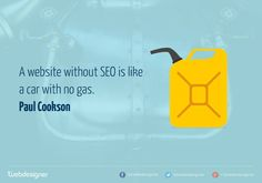 "Quote - ""A website without SEO is like a car with no gas."" - Paul Cookson  #quote #seo #truths #marketing #inspiration #words"