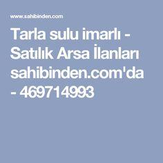 Tarla sulu imarlı - Satılık Arsa İlanları sahibinden.com'da - 469714993