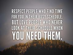 Respect People Who Find Time For You In Their Busy schedule. But Love People Who Never Look At Their Schedule When You Need Them. Respect People, Love People, Instagram Quotes, Instagram Posts, Positive Messages, Powerful Quotes, Schedule, Life Quotes, Mindfulness