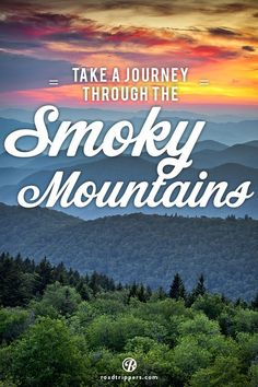 Have an adventure, while taking in the majesty that is the Smoky Mountains.