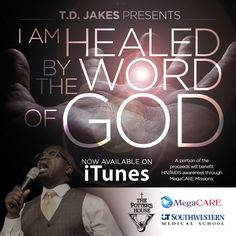 """Get your copy today of the newly released MP3 """"T.D. Jakes Presents - I am Healed by the Word of God"""" - https://itunes.apple.com/us/album/t.d.-jakes-presents-i-am-healed/id947897257"""