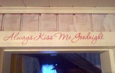 Always Kiss Me Goodnight #sisustustarra #love #pink