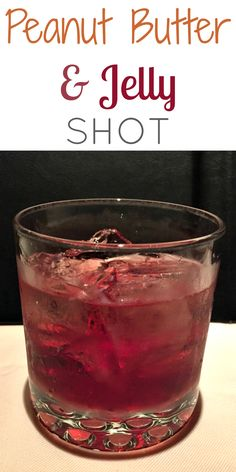 peanut butter and jelly shot: 1 part Frangelico 1 part Chambord, mix together, Enjoy!!