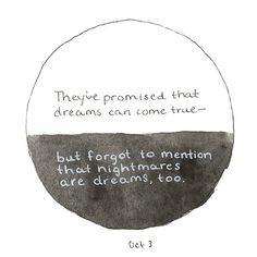 Nightmares are dreams too
