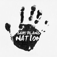 Nation [OUT NOW] by Sam Blans on SoundCloud