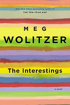 The Interestings: A Novel eBook: Meg Wolitzer. I loved this book - it's an easy but smart read with interesting, well developed characters and terrific writing. This makes me want to check out more of Wolitzer's writing. Summer Reading Lists, Beach Reading, Summer Books, Books You Should Read, Books To Read, Reading Books, Great Books, New Books, Ernst Hemingway