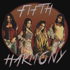 FIFTH HARMONY 2017 PHOTO. THIS ARTWORK AVAILABLE ON UNISEX T-SHIRT, PHONE CASE, STICKER, AND 20 OTHER PRODUCTS. CHECK THEM OUT HARMONIZER.