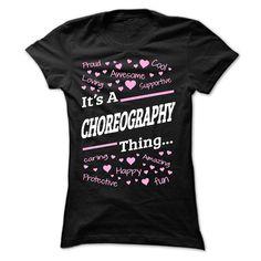 CHOREOGRAPHY T Shirt, Hoodie, Sweatshirt