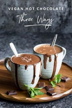 Vegan Hot Chocolate Three Ways. Peppermint, Orange and Thick Italian Style with Sea Salt