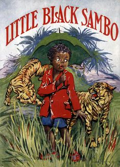 """""""Little Black Sambo"""" my favorite childhood book. This is the edition I had back then. Wish I had kept it."""