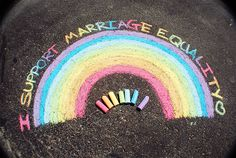 "Image Description: A rainbow drawn in chalk on a sidewalk, with the words ""I support marriage equality"" across the top.   The New Women's Movement http://thenewwomensmovement.tumblr.com/post/4716642680#"