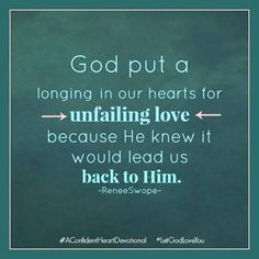 Could our longing for love be God's way of wooing our hearts to Him? #AConfidentHeart #Devotional #QuoteOfTheDay