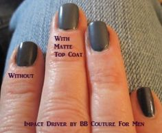 Examples of Matte Finish by BB Couture over Impact Driver, BB Nail Polish color for men