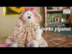 Cachorrita porta pijama - Patrones gratis Handmade Crafts, Diy And Crafts, Doll Videos, Doll Tutorial, Pet Toys, Projects To Try, Bunny, Teddy Bear, Sewing