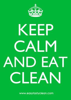 Keep Calm And Eat Clean  www.easytastyclean.com