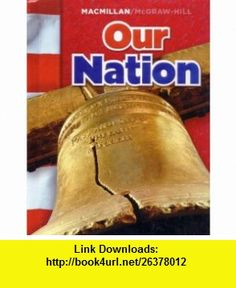 Our Nation (9780021503162) James A. Banks, Richard G. Boehm, Kevin P. Colleary, Gloria Contreras, A. Lin Goodwin, Mary A. McFarland, Walter C. Parker , ISBN-10: 0021503168  , ISBN-13: 978-0021503162 ,  , tutorials , pdf , ebook , torrent , downloads , rapidshare , filesonic , hotfile , megaupload , fileserve