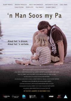 """""""'n Man Soos my Pa"""" 2015 (translation: A man like my father) - Afrikaans fliek / movie Movie Releases, Afrikaans, Classic Movies, My Father, Movies And Tv Shows, Movie Tv, South Africa, Movie Posters, Films"""
