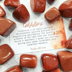 Available online! GOLDSTONE KEY WORDS: ABUNDANCE, COURAGE, POSITIVE ENERGY Goldstone is all about personal development, positive energies and magnetizing abundance. The sparkles are symbolic of the light that can always be found in the darkness. It gives you courage during your weak, vulnerable, and uncertain moments. Goldstone is a man made stone that is made from tiny specs of copper.
