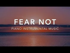 FEAR NOT - 3 Hour Piano Music | Prayer Music | Meditation Music | Healing Music | Worship Music - YouTube