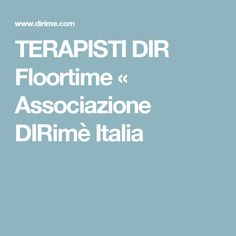 TERAPISTI DIR Floortime « Associazione DIRimè Italia