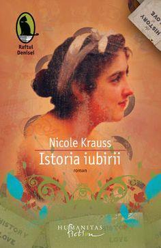 Carte - Istoria iubirii. Editia 2012, Nicole Krauss - Elefant.ro Roman, Reading, Books, Movies, Movie Posters, Beautiful Things, Literatura, Libros, Films