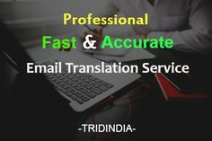 You got a very important E-mail in any other language, Don't worry we offer Professional, Fast and Accurate Email Translation Service.