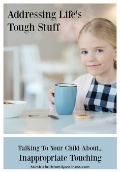 "Addressing the tough stuff - talking toy our children about inappropriate touching. This topic should be more than just ""good touch - bad touch"" from adults. #ParentEducation #ChristianParenting #ParentingTopics #ParentingTips"